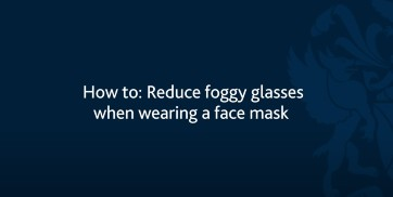 How to: Reduce foggy glasses when wearing a face mask